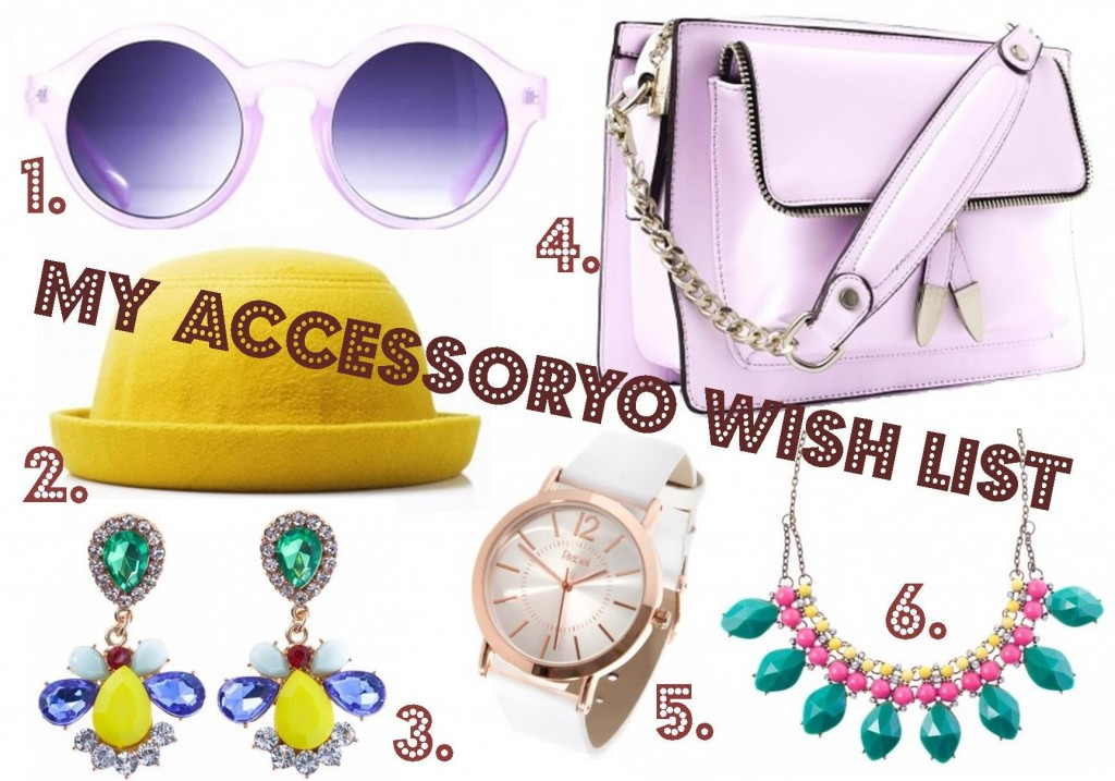 My Accessoryo wish list SS 2014